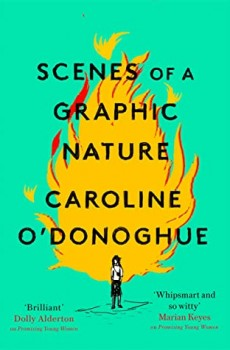 Scenes Of A Graphic Nature By Caroline O'Donoghue Release Date? 2020 Contemporary Releases