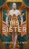 The First Sister (Paperback) By Linden A. Lewis Release Date? 2021 LGBT Science Fiction Fantasy Releases