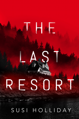 When Will The Last Resort By Susi Holliday Release? 2020 Mystery Thriller Releases
