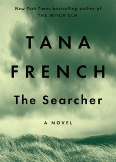 When Will The Searcher By Tana French Come Out? 2020 Thriller Releases