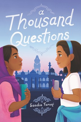 A Thousand Questions By Saadia Faruqi Release Date? 2020 Children's Book Releases