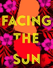 When Does Facing The Sun By Janice Lynn Mather Come Out? 2020 YA Contemporary Fiction