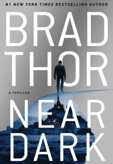 Near Dark (Scot Harvath #19) By Brad Thor Release Date? 2020 Thriller Releases