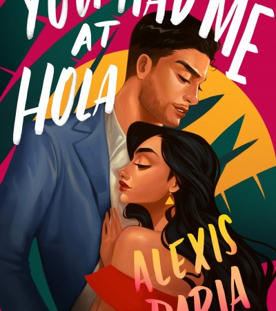 When Will You Had Me At Hola By Alexis Daria Release? 2020 Romance Releases