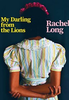 My Darling From The Lions By Rachel Long Release Date? 2020 Poetry Releases