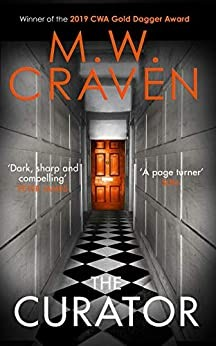 The Curator (Washington Poe #3) By M.W. Craven Release Date? 2020 Thriller Releases