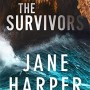 The Survivors By Jane Harper Release Date? 2020 Mystery Thriller Releases