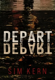 When Does Depart, Depart! By Sim Kern Come Out? 2020 Contemporary Science Fiction