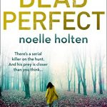 Dead Perfect (DC Maggie Jamieson #3) By Noelle Holten Release Date? 2020 Fiction