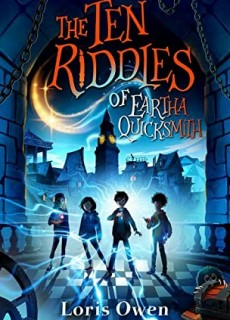 The Ten Riddles Of Eartha Quicksmith By Loris Owen Release Date? 2020 Children's Science Fiction