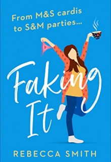When Will Faking It By Rebecca Smith Release? 2020 Adult Fiction Releases