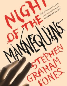 When Does Night Of The Mannequins By Stephen Graham Jones Come Out? 2020 Horror Releases