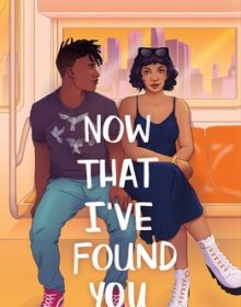 When Will Now That I've Found You By Kristina Forest Release? 2020 YA Contemporary Romance Releases