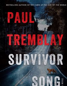 Does Survivor Song By Paul Tremblay Release Today? 2020 Horror & Thriller Releases