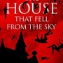 The House That Fell From The Sky By Patrick R. Delaney Release Date? 2020 Horror Releases