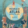 The Mermaid Atlas By Anna Claybourne Release Date? 2020 Fantasy & Mythology Releases
