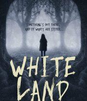 Whiteland By Rosie Cranie-Higgs Release Date? 2020 Horror Releases