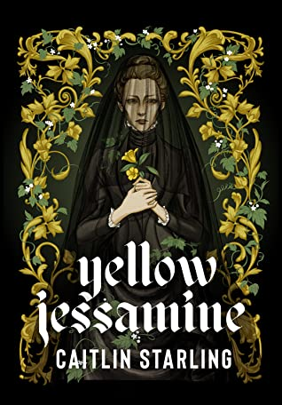 When Does Yellow Jessamine By Caitlin Starling Come Out? 2020 Horror & Fantasy Releases