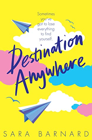 Destination Anywhere By Sara Barnard Release Date? 2020 YA Contemporary Releases