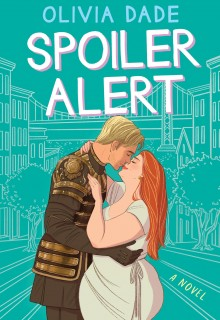 Spoiler Alert By Olivia Dade Release Date? 2020 Contemporary Romance Releases