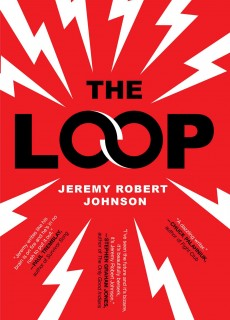 The Loop By Jeremy Robert Johnson Release Date? 2020 Science Fiction & Horror Releases