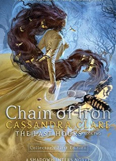 Chain Of Iron (The Last Hours #2) By Cassandra Clare Release Date? 2021 Cassandra Clare New Releases