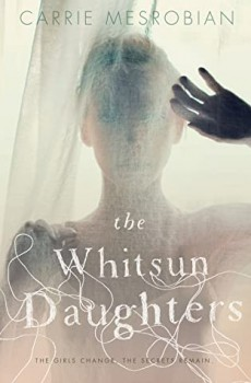 The Whitsun Daughters By Carrie Mesrobian Release Date? 2020 YA Historical Fiction Releases