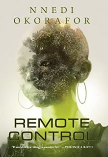 Remote Control By Nnedi Okorafor Release Date? 2021 Fantasy & Science Fiction Releases