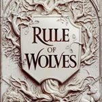 Rule Of Wolves (King Of Scars Duology #2) By Leigh Bardugo Release Date? 2021 YA Fantasy Releases