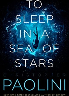 When Will To Sleep In A Sea Of Stars By Christopher Paolini Release? 2020 Science Fiction Releases