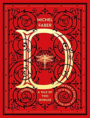 D: A Tale of Two Worlds By Michel Faber Release Date? 2020 Fantasy Releases