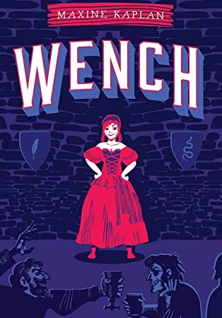 Wench By Maxine Kaplan Release Date? 2021 YA Fantasy Releases