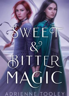 Sweet & Bitter Magic By Adrienne Tooley Release Date? 2021 YA Fantasy & LGBT Romance Releases
