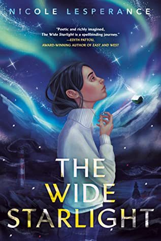 The Wide Starlight By Nicole Lesperance Release Date? 2021 YA Fantasy & Magical Realism Releases