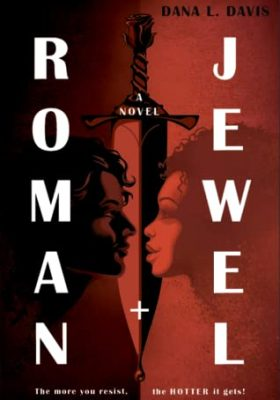 When Does Roman And Jewel By Dana L. Davis Release? 2021 YA Contemporary Releases