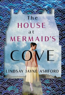 When Does The House At Mermaid's Cove By Lindsay Jayne Ashford Come Out? 2020 Historical Fiction