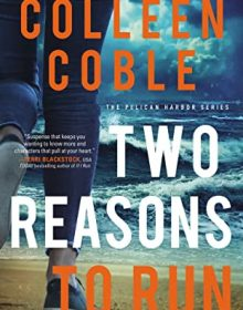When Does Two Reasons To Run (Pelican Harbor #2) By Colleen Coble Come Out? 2020 Releases