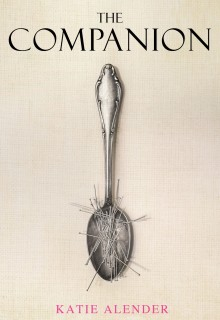 The Companion By Katie Alender Release Date? 2020 YA Mystery Thriller Releases