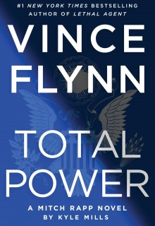 When Will Total Power (Mitch Rapp #19) By Vince Flynn & Kyle Mills Release? 2020 Thriller Releases