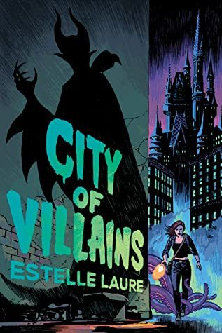 City Of Villains By Estelle Laure Release Date? 2021 YA Fantasy Releases