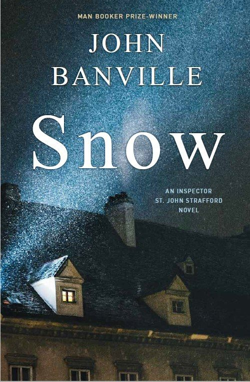When Will Snow By John Banville Release? 2020 Literary Fiction & Mystery Releases