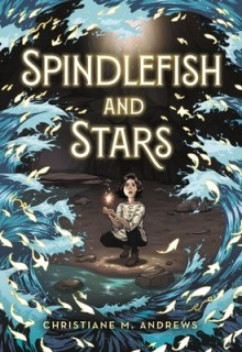 Spindlefish And Stars By Christiane M. Andrews Release Date? 2020 Science Fiction Fantasy Releases