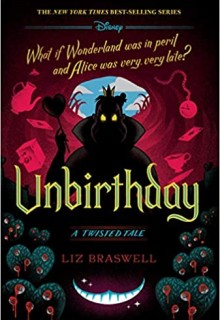 Unbirthday (Twisted Tales #10) By Liz Braswell Release Date? 2020 YA Fantasy Releases
