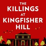 The Killings At Kingfisher Hill By Sophie Hannah Release Date? 2020 Agatha Christie Mystery Releases