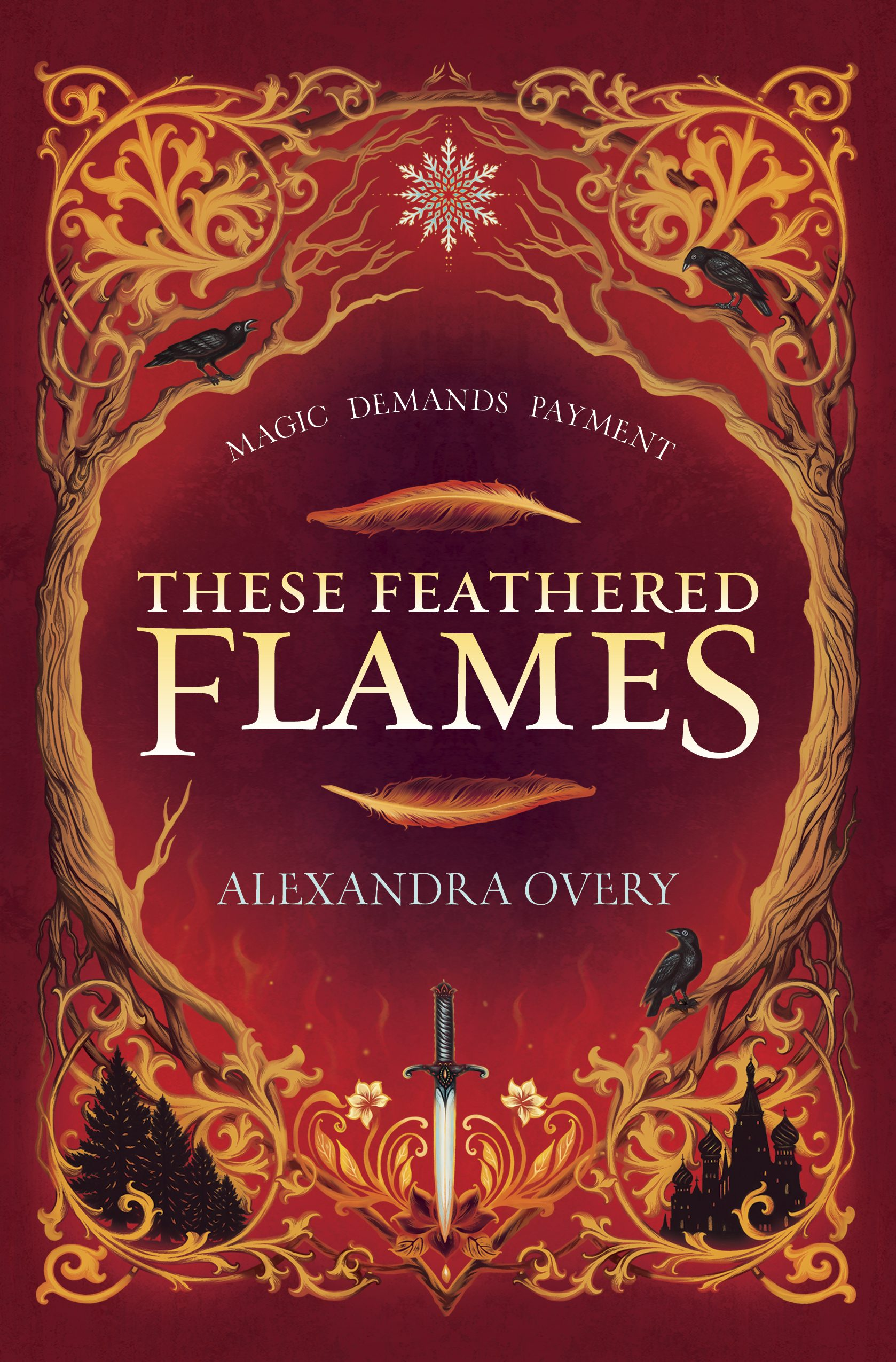 When Does These Feathered Flames By Alexandra Overy Come Out? 2021 YA Fantasy Releases