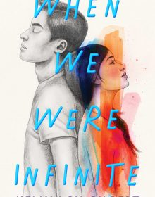 When We Were Infinite By Kelly Loy Gilbert Release Date? 2021 YA Contemporary Releases
