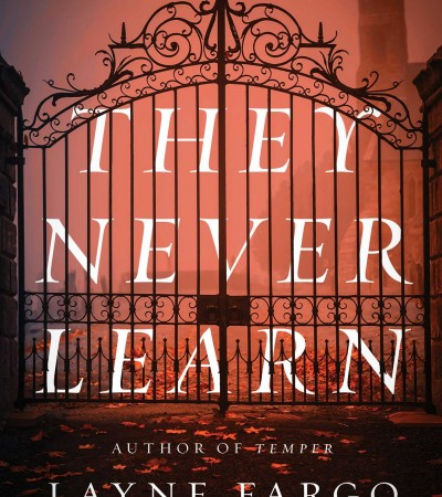 They Never Learn By Layne Fargo Release Date? 2020 Psychological Thriller Releases