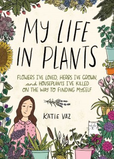 My Life In Plants By Katie Vaz Release Date? 2020 Nonfiction & Memoir Releases