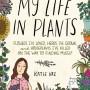 My Life In Plants By Katie Vaz Release Date? 2020 Nonfiction & Memoir Releases