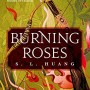 When Does Burning Roses By S.L. Huang Come Out? 2020 LGBT Fantasy & Retellings Releases